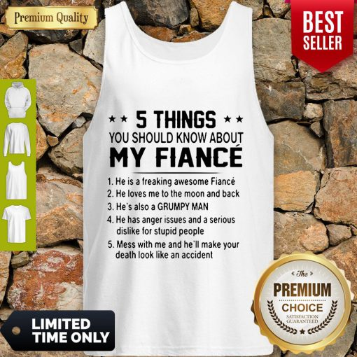 Top 5 Things You Should Know About My Fiance Tank Top