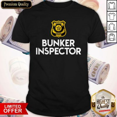 Funny Special Police Bunker Inspector Shirt