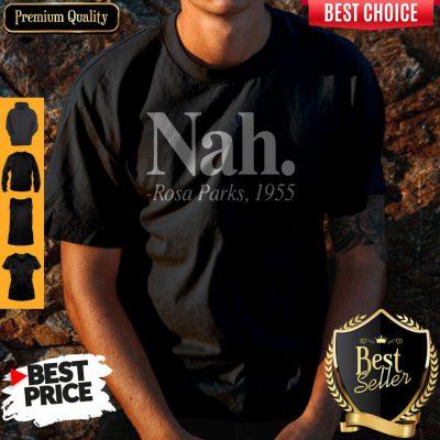 Top Nah Rosa Parks Shirt