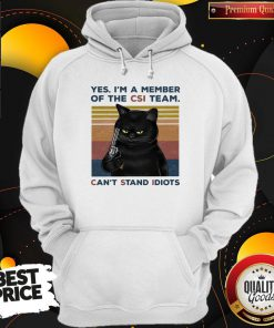 Attractive Black Cat Yes I A Member Of The Csi Team Cant Stand Idiots Vintage Retro Hoodie