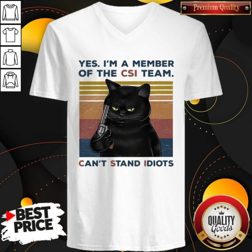 Attractive Black Cat Yes I A Member Of The Csi Team Cant Stand Idiots Vintage Retro V-neck