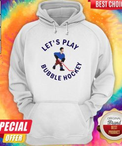 Beautiful Let's Play Bubble Hockey Hoodie