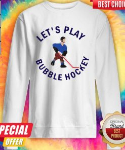 Beautiful Let's Play Bubble Hockey Sweatshirt