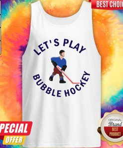 Beautiful Let's Play Bubble Hockey Tank Top