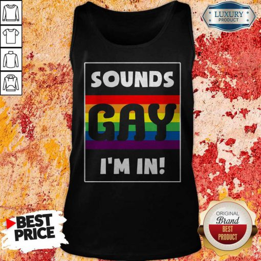 Beautiful Sounds Gay I'm In Tank Top