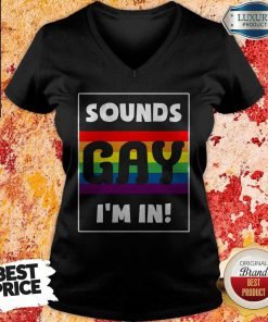 Beautiful Sounds Gay I'm In V-neck