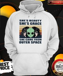 Cute She's Beauty She's Grace She Came From Outer Space Vintage Retro Alien Hoodie