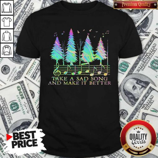 Cute Staves Take A Sad Song And Make It Better Shirt