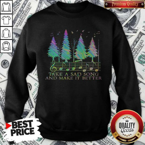 Cute Staves Take A Sad Song And Make It Better Sweatshirt