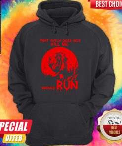 Cute That Which Does Not Kill Me Should Run Halloween Hoodie