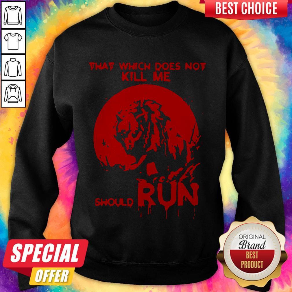 Cute That Which Does Not Kill Me Should Run Halloween Sweatshirt