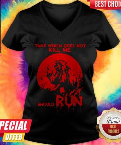 Cute That Which Does Not Kill Me Should Run Halloween V-neck