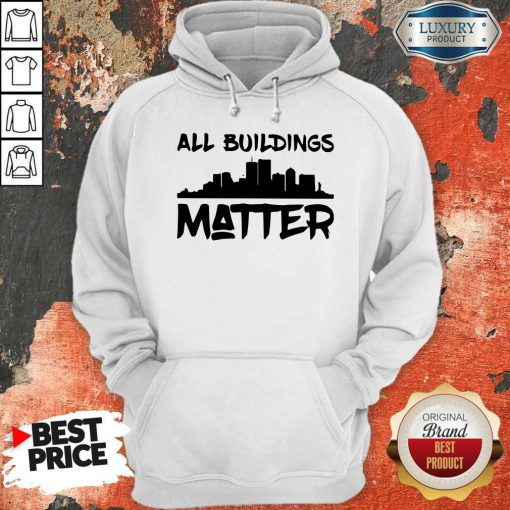 Funny All Buildings Matter Hoodie
