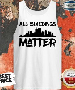 Funny All Buildings Matter Tank Top