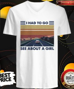 Good Quality I Had To Go See About A Girl V-neck