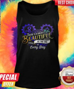 Good There's A Great Big Beautiful Tomorrow Shining At The End Of Every Day Tank Top