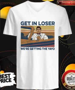 High Quality Get In Loser Were Getting The Yayo Vintage Retro V-neck