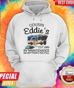 Hot Cousin Eddies 1989 Rv Maintenance No Shirtters Too Full Hoodie