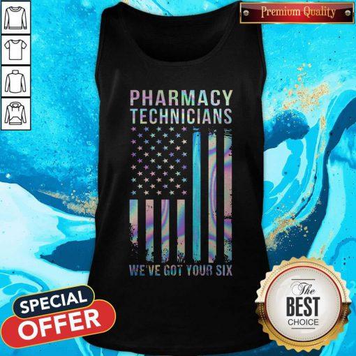 Hot Pharmacy Technicians We've Got Your Six Tank Top