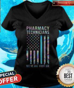 Hot Pharmacy Technicians We've Got Your Six V-neck