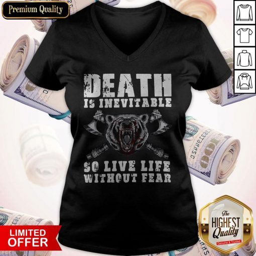 Love Viking Death Is Inevitable So Live Life Without Bear V-neck