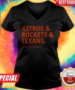 Lovely Astros And Rockets And Texans Loyal To Houston V-neck