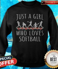 Lovely Softball Just A Girl Who Loves Let Sweatshirt