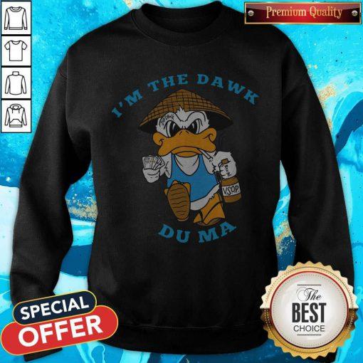 Maybe The Boss Dawk Du Ma Sweatshirt