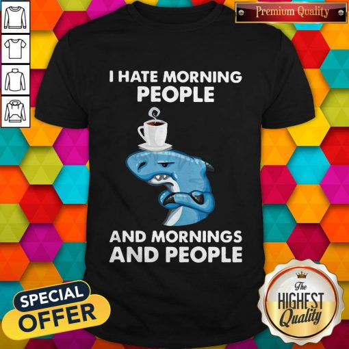 Nike Dolphin I Hate Morning People And Mornings And People Shirt