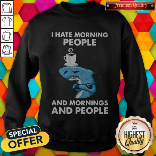 Nike Dolphin I Hate Morning People And Mornings And People Sweatshirt