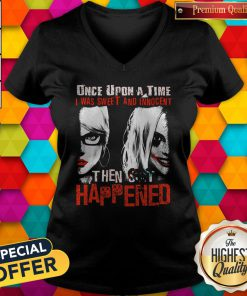Official Harley Quinn Once Upon A Time I Was Sweet And Innocent Then Shit Happened V-neck