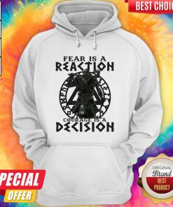 Official Viking Fear Is A Reaction Courage Is A Decision Hoodie