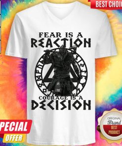 Official Viking Fear Is A Reaction Courage Is A Decision V-neck