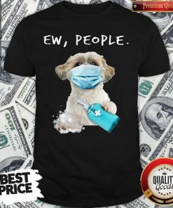 Perfect Shih Tzu Ew People Face Mask Wash Your Hands Shirt