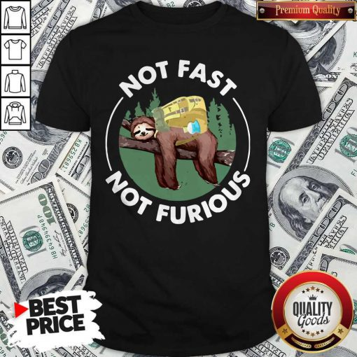 Perfect Sloth Camping Not Fast Not Furious Shirt