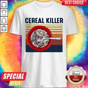 Premium I Want Cereal Killer Vintage Shirt