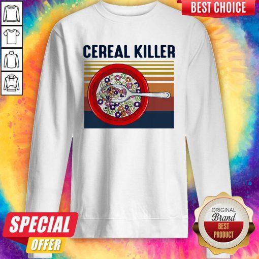Premium I Want Cereal Killer Vintage Sweatshirt