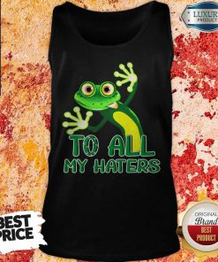 Premium To All My Haters Tank Top