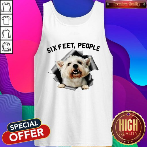 Pro Angry White Terrier Lovers Six Feet People Tank Top