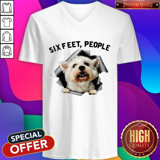 Pro Angry White Terrier Lovers Six Feet People V-neck