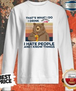 Pro Bear That's What I Do I Drink Fire Ball I Hate People And I Know Things Vintage Sweatshirt