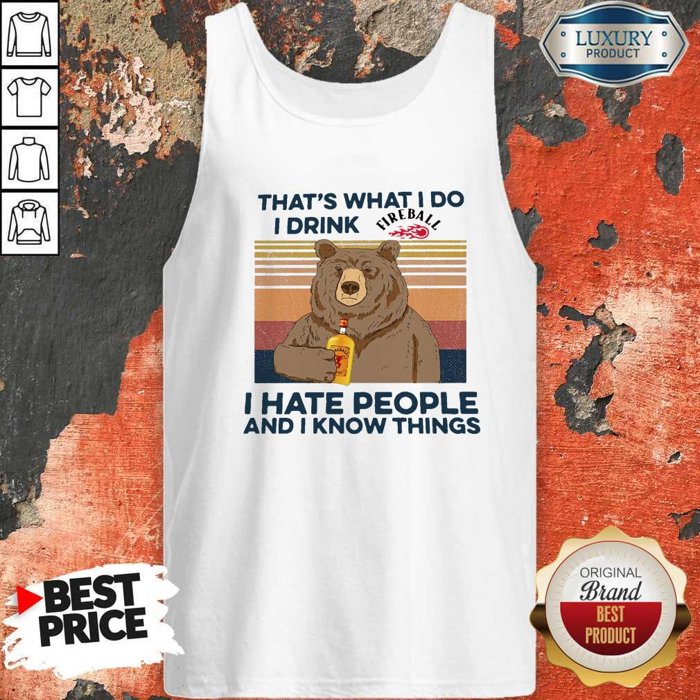 Pro Bear That's What I Do I Drink Fire Ball I Hate People And I Know Things Vintage Tank Top