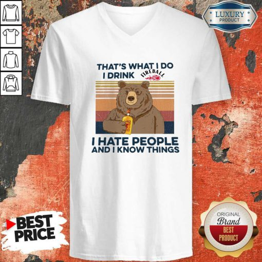 Pro Bear That's What I Do I Drink Fire Ball I Hate People And I Know Things Vintage V-neck