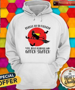 Pro Black Cat Buckle Up Buttercup You Just Flipped My Witch Switch Moon Hoodie