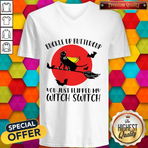 Pro Black Cat Buckle Up Buttercup You Just Flipped My Witch Switch Moon V-neck