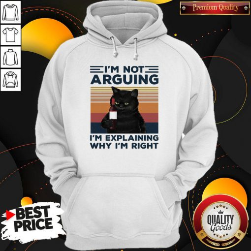 Pro Black Cat I'm Not Arguing I'm Explaining Why I'm Right Vintage Retro Hoodie