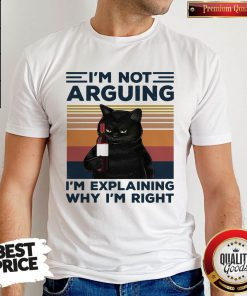 Pro Black Cat I'm Not Arguing I'm Explaining Why I'm Right Vintage Retro Shirt
