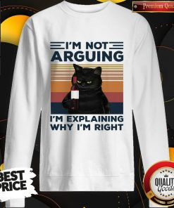 Pro Black Cat I'm Not Arguing I'm Explaining Why I'm Right Vintage Retro Sweatshirt