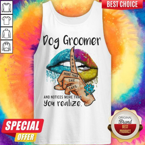 Pro Dog Groomer And Notices More Than You Realize Lips Color Tank Top