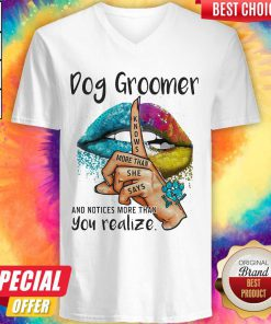 Pro Dog Groomer And Notices More Than You Realize Lips Color V-neck